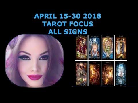 APRIL 15-30 2018 TAROT FOCUS ALL SIGNS