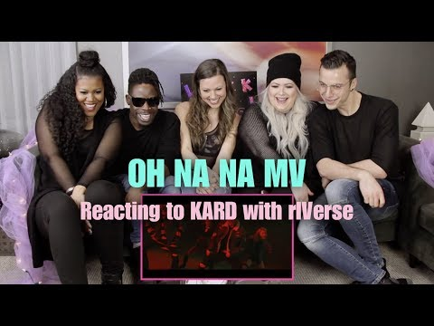 Oh Na Na by KARD  - MV Reaction with rIVerse