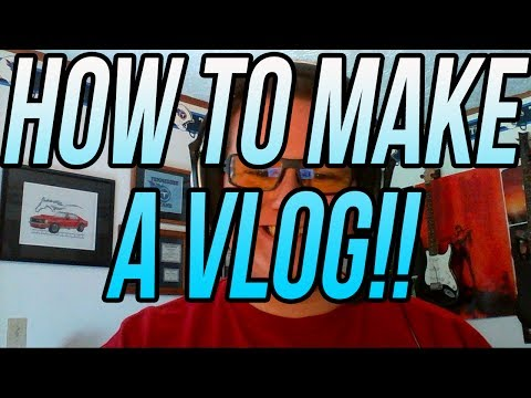How To Make A Vlog And Upload It To YouTube