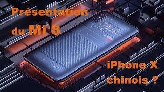 Présentation des Xiaomi Mi 8, Mi8 explorer et Mi 8 SE : iPhone X chinois ?
