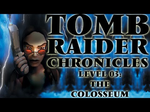 Let's Play Tomb Raider Chronicles - The Colosseum