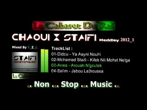 Chaoui & Staifi Meddley 2012_1 Mixed By Y_Z_L  [ Non Stop Music ]