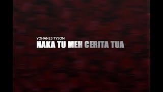 Download lagu Yohanes Tyson -  Naka Tu Meh Cerita Tua
