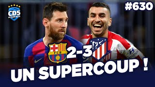 Barcelone vs Atlético (2-3) SUPERCOUPE D'ESPAGNE - Débrief / Replay #630 - #CD5