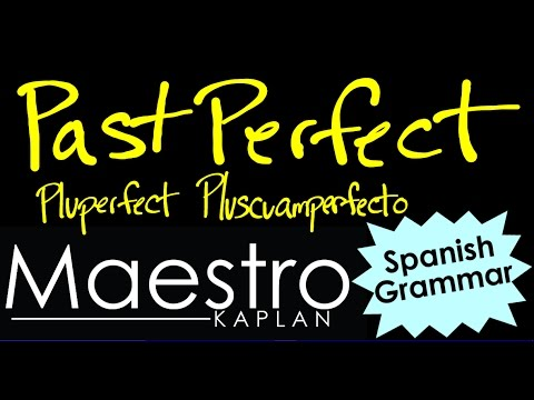 Past Perfect, Pluperfect, Pluscuamperfecto in Spanish
