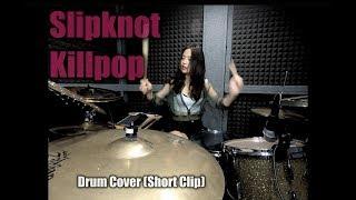 Drum cover - Killpop - Slipknot - Short clip