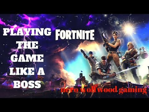 Fortnite Battle Royale Playing The Game Like A Boss!!!!