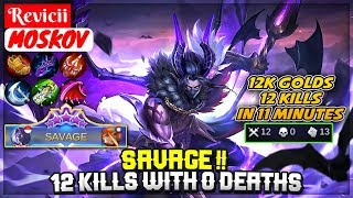 SAVAGE   12 Kills With 0 Deaths  Revicii Moskov  Mobile Legends