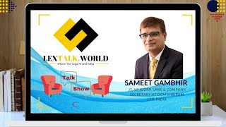 LexTalk.World Interviews Sameet Gambhir (Jt. VP (Corp. Law) & Company Secretary at DCM Shriram LTD)