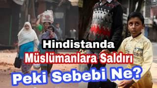 Hindistanda Müslümanlara Saldırı. Peki Sebebi Ne?
