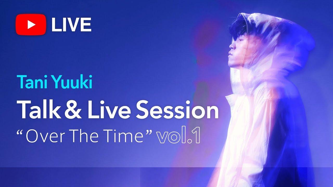 """Tani Yuuki Talk & Live Session """"Over The Time"""" vol.1"""