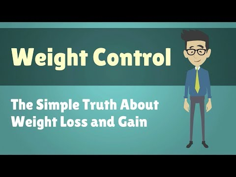 Weight Control The Simple Truth About Weight Loss and Gain
