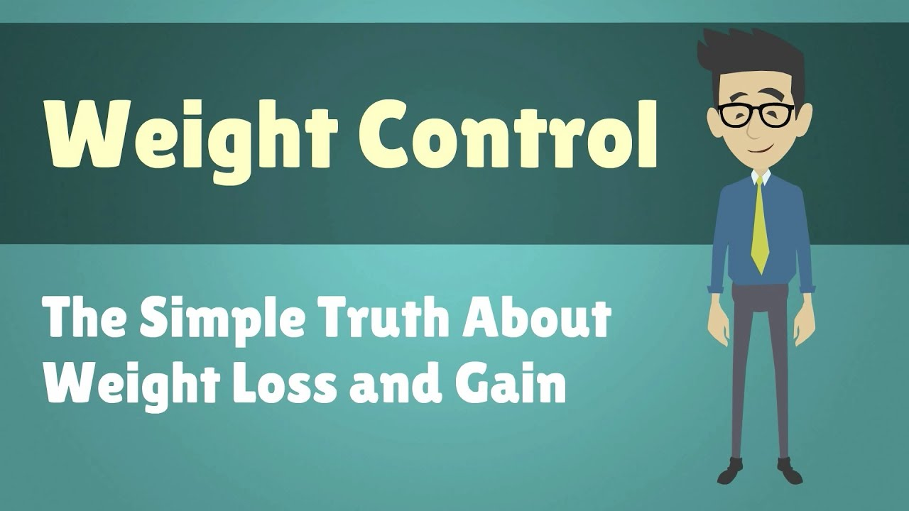 Weight Control – The Simple Truth About Weight Loss and Gain