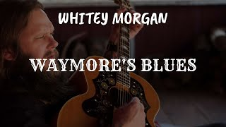 Whitey Morgan Covers Waylon Jenning's 'Waymore's Blues