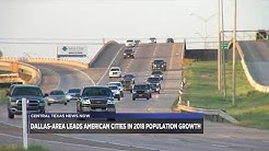 Dallas-Fort Worth metro area saw biggest population growth in Texas in 2018