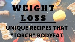 Weight loss - Unique recipes that
