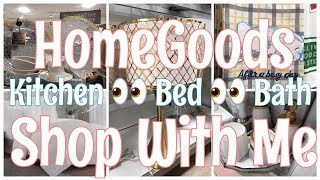 HOMEGOODS | SHOP WITH ME | KITCHEN | BED | BATH | CLEARANCE