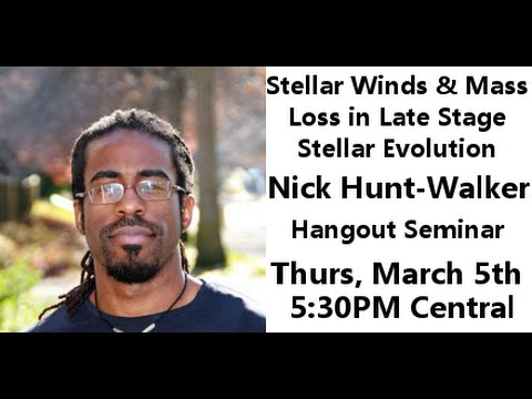 Stellar Winds and Mass Loss in the Late Stages of Stellar Evolution w/ Nick Hunt-Walker