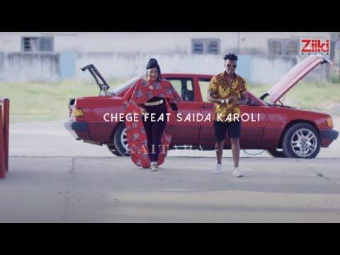 Chege Ft.Saida Karoli - Kaitaba (Official Music Video)