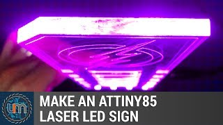 Make an ATTiny85 Laser LED Sign