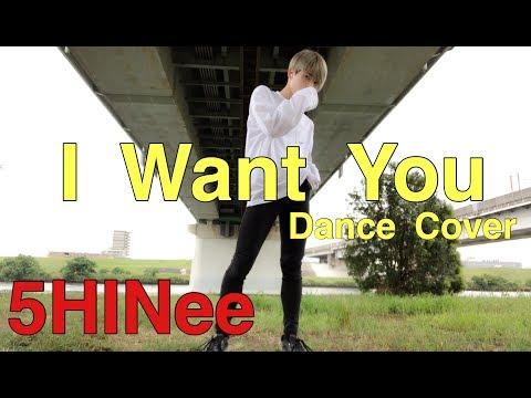 SHINee 샤이니 ' I Want You ' Dance Cover