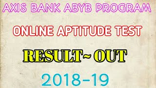 AXIS BANK ABYB PROGRAM ONLINE TEST RESULT OUT 2018-19