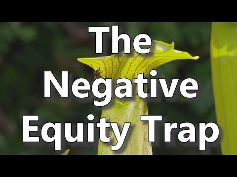 The Negative Equity Trap