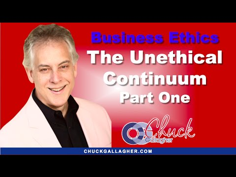 Business Ethics - The Unethical Continuum Part One - Chuck ...
