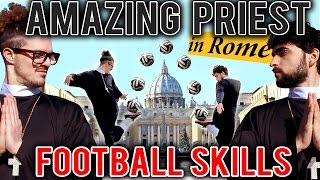 Amazing PRIEST EVER! ★ Football/Freestyle/Skills/Panna in ROME ★ HD
