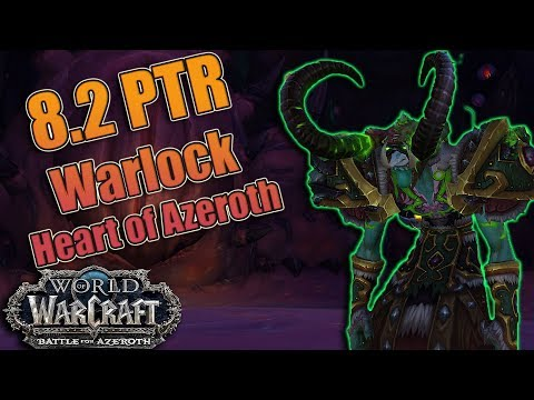 8.2 PTR Heart of Azeroth WARLOCK Essences! Demonology, Affliction and Destruction! Demo is BACK!