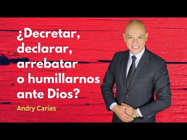 ¿Decretar, declarar, arrebatar o humillarnos ante Dios? Oración por misericordia a causa del Covid19