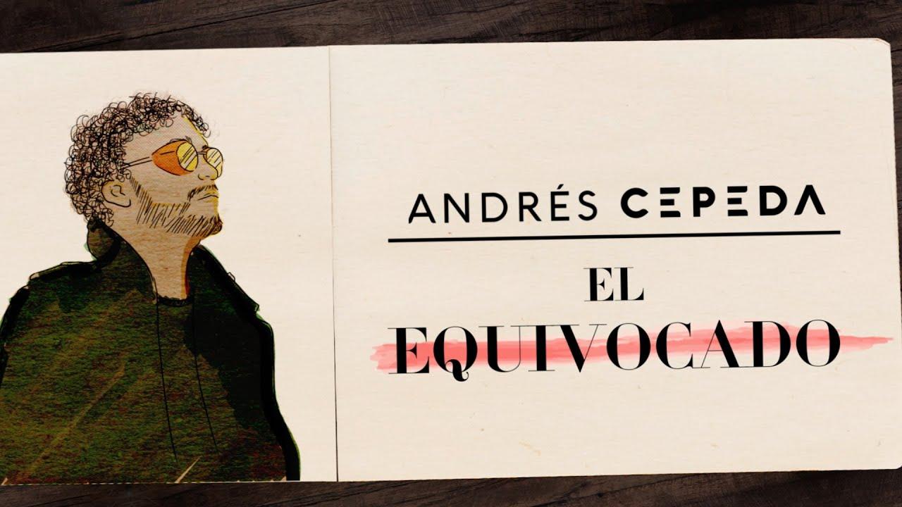Andrés Cepeda - El Equivocado (Lyric Video)