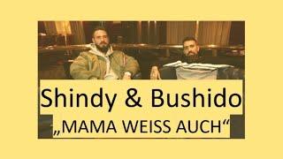 "(REMIX) SHINDY & BUSHIDO - ""MAMA WEIß AUCH"""