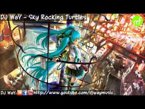 Electro House DJ WaY - Sky Rocking Turtles