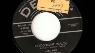 Goodnight Waltz by Jack Pleis & Orch. from 1957 Decca 45 rpm record.