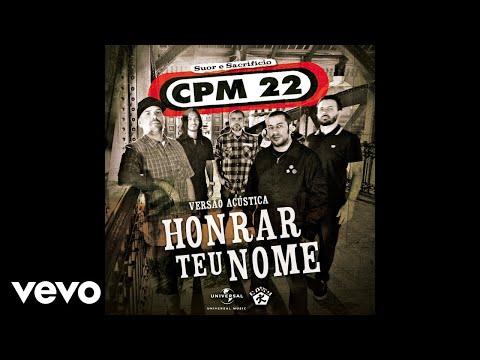 CPM 22 - Honrar Teu Nome – Acústico (Audio)
