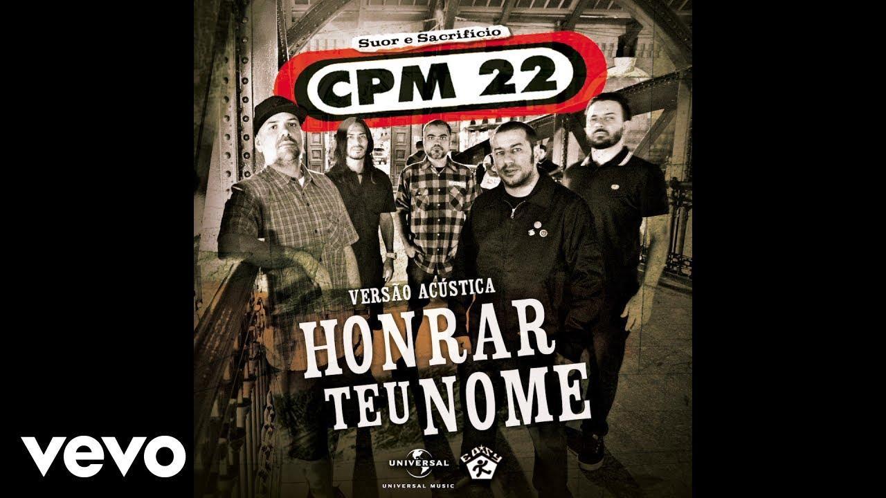 cpm-22-honrar-teu-nome-acustico-audio-cpm22vevo