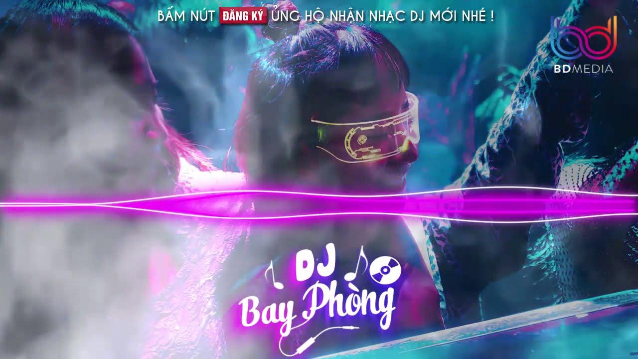 NONSTOP BAY PHÒNG 2021(DÍU)✈CO THẮT NÃO⚠️ĐẲNG CẤP NHẠC BAY PHÒNG❌NHẠC DJ NONSTOP VINAHOUSE CỰC MẠNH