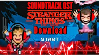 Stranger Things- The Game  OST - All Soundtrack | Download
