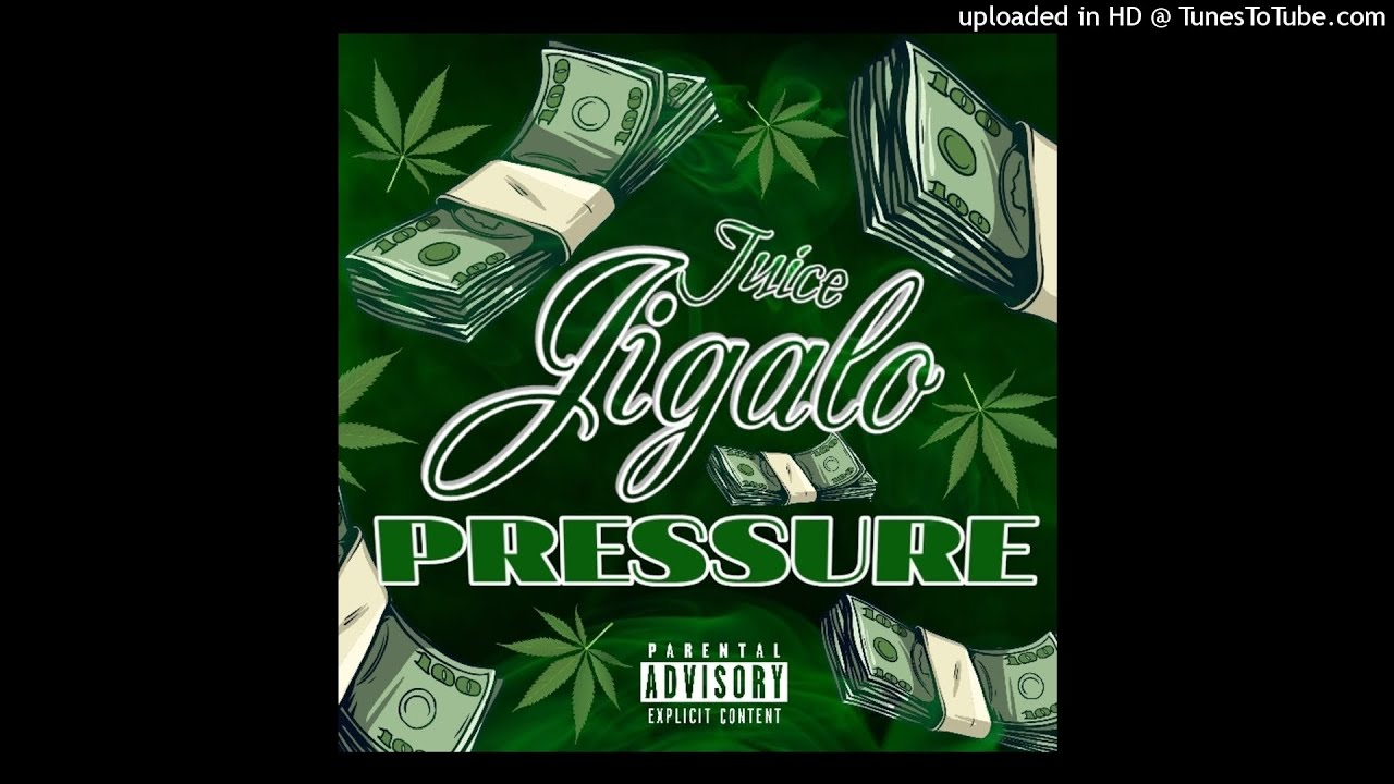Download Juice Jigalo - Pressure (Official Audio)