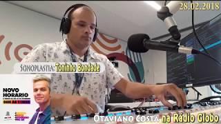 TONINHO BONDADE NA RÁDIO GLOBO - SONOPLASTIA NO AR COM OTAVIANO COSTA  (Software InfoAudio )