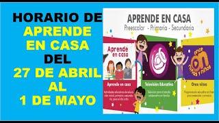 Gambar cover APRENDE EN CASA: HORARIOS DEL 27 DE ABRIL AL 1 DE MAYO