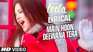 'Main Hoon Deewana Tera' Full Song with LYRICS | Meet Bros Anjjan ft. Arijit Singh | Ek Paheli Leela