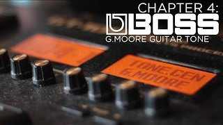 Boss Chapter 4:  G.Moore Guitar Tone