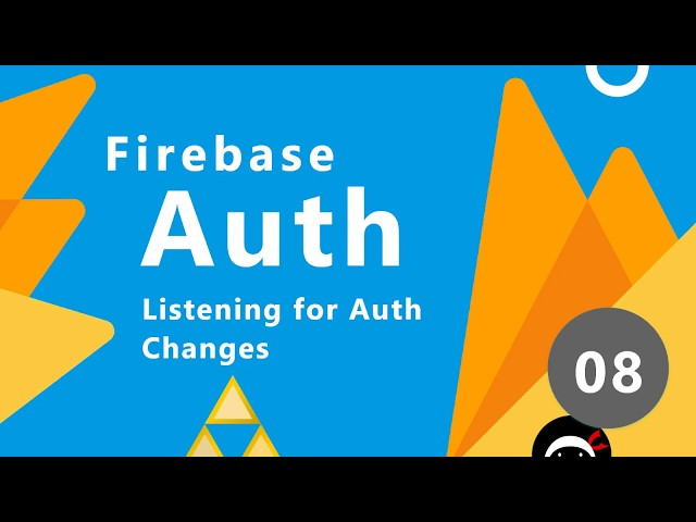Firebase Auth Tutorial #8 - Tracking Auth Status