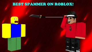 THE BEST SPAMMER ON ROBLOX!!! (SUPER OP)