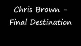 Chris Brown - Final Destination New Single 2008