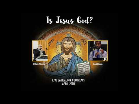 Is Jesus God? William Albrecht vs. Shadid Lewis CATHOLIC/MUSLIM DEBATE