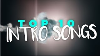 Top 10 Intro Songs Best Intro Music 2018 Youtube