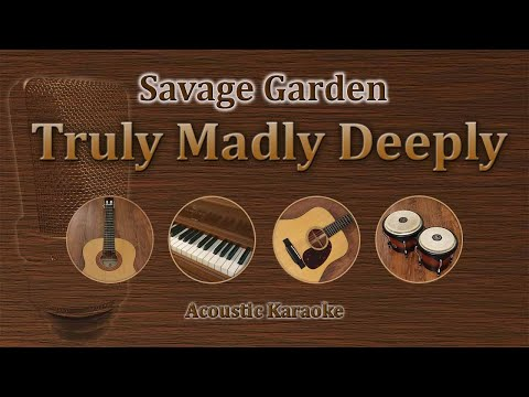 Truly Madly Deeply Savage Garden Acoustic Guitar Karaoke Lyrics And ...